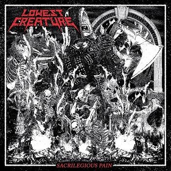 Lowest Creature – Sacrilegious Pain (recensione)