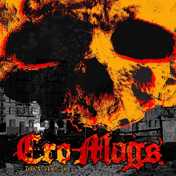 Cro-Mags – Don't Give In (recensione)