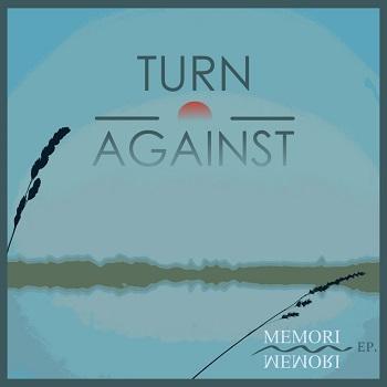 Turn Against – Memori (recensione)